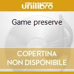 Game preserve cd musicale