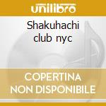 Shakuhachi club nyc cd musicale