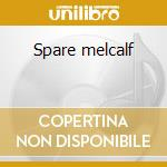 Spare melcalf cd musicale