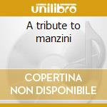A tribute to manzini cd musicale di Firewire