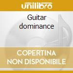 Guitar dominance cd musicale di Joe Stump