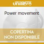 Power movement cd musicale di Tajai