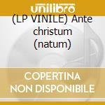 (LP VINILE) Ante christum (natum) lp vinile