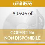 A taste of cd musicale di Mir