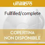 Fullfilled/complete cd musicale di Spindles Broken