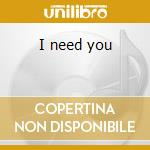 I need you cd musicale