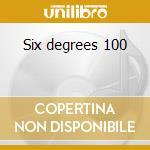 Six degrees 100 cd musicale di Artisti Vari