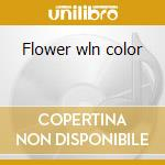 Flower wln color cd musicale