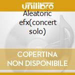 Aleatoric efx(concert solo) cd musicale di Omar Sosa