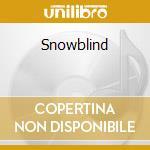 Snowblind cd musicale