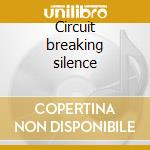 Circuit breaking silence cd musicale di Calculators