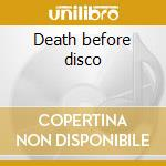 Death before disco cd musicale di Artisti Vari