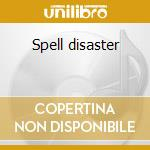 Spell disaster cd musicale di Crackhaus