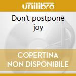 Don't postpone joy cd musicale di Egg