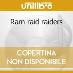 Ram raid raiders cd musicale