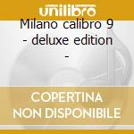 Milano calibro 9 - deluxe edition - cd musicale