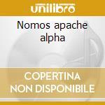 Nomos apache alpha cd musicale di Dedalus Bonansone