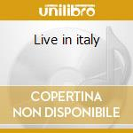 Live in italy cd musicale