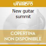 New guitar summit cd musicale di Geils/robillard/beaudon