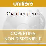 Chamber pieces cd musicale