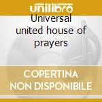 Universal united house of prayers cd musicale di Buddy Miller