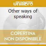 Other ways of speaking cd musicale di Russell Crowe