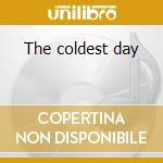 The coldest day cd musicale di Shepherd