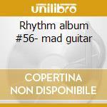Rhythm album #56- mad guitar cd musicale