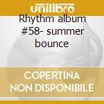 Rhythm album #58- summer bounce cd musicale
