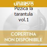 Pizzica la tarantula vol.1 cd musicale