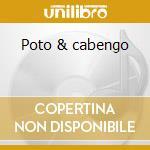 Poto & cabengo cd musicale di Poto & cabengo