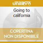 Going to california cd musicale di Arlenes