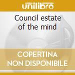 Council estate of the mind cd musicale di Skinnyman