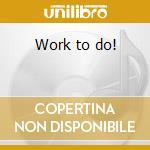 Work to do! cd musicale di Fattburger