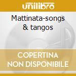Mattinata-songs & tangos cd musicale di Domingo Placido