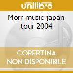 Morr music japan tour 2004 cd musicale di Find/isam/styrofoam Go