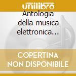 Antologia della musica elettronica portoguesa cd musicale di Artisti Vari