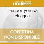 Tambor yoruba eleggua cd musicale