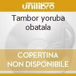 Tambor yoruba obatala cd musicale