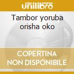Tambor yoruba orisha oko cd musicale