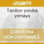 Tambor yoruba yemaya cd musicale