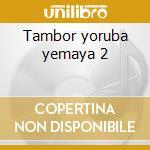 Tambor yoruba yemaya 2 cd musicale di Abbilona