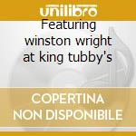 Featuring winston wright at king tubby's cd musicale