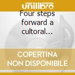 Four steps forward a cultoral... cd musicale di The Beakers