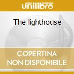 The lighthouse cd musicale di Da silvia ana