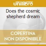 Does the cosmic shepherd dream cd musicale