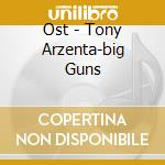 Ost - Tony Arzenta-big Guns cd musicale
