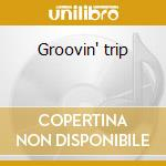 Groovin' trip cd musicale di W.i.n.d.