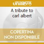 A tribute to carl albert cd musicale