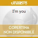 I'm you cd musicale di Dino Felipe